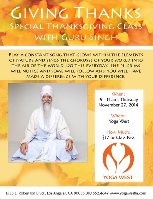 Giving Thanks Class with Guru Singh - Thurs, Nov 27, 9-11am